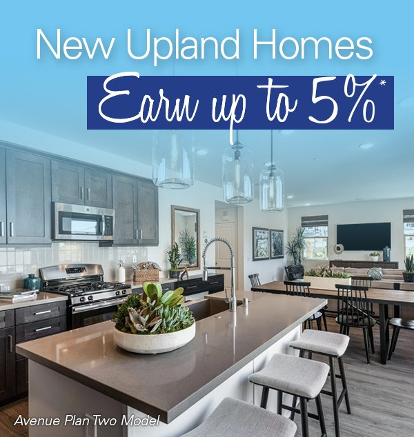 New Upland Homes Earn up to 5%* at Westridge